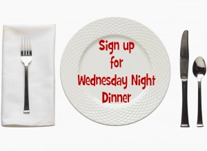 Sign up for Wednesday Night Dinner